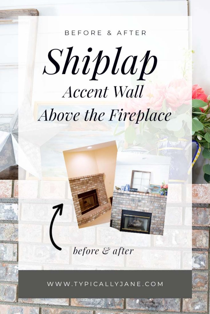 Shiplap Accent Wall Above the Fireplace before & after