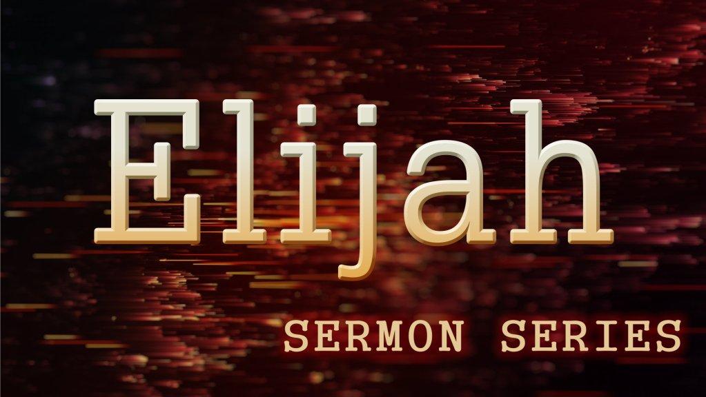 Elijah Sermon Series