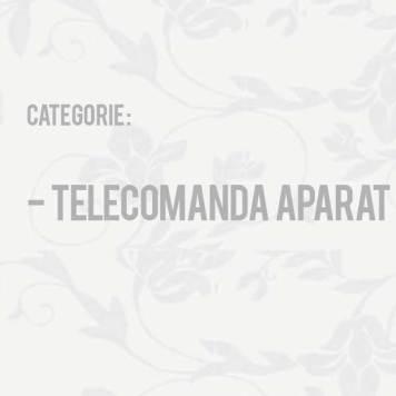 Telecomanda aparat