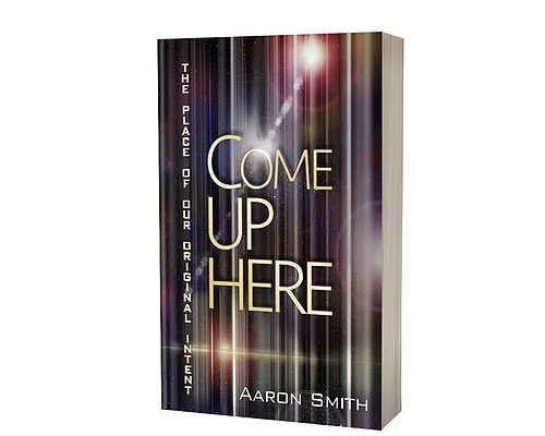 Come Up Here by Aaron Smith Memoir, mystery, revelation