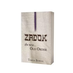 Zadok by Teresa Bowen The New World Order