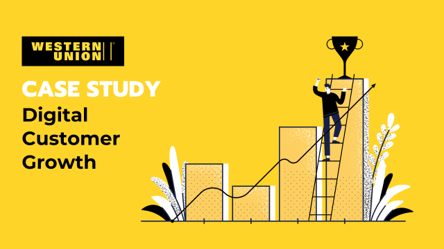 Western Union – Solving Digital Customer Growth