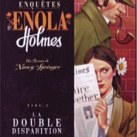 Les enquêtes d'Enola Holmes - Tome 1 - La double disparition : Nancy Springer