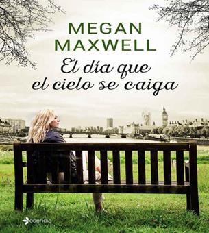 dia-que-el-cielo-se-caiga-El-Megan-Maxwell-Copy-305x340