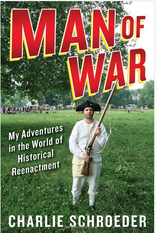 Book Review: Man of War : my adventures in the world of historical reenactment