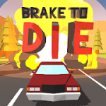 Brake To Die v0.80.6 + (Mod Money) download free
