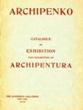 Archipenko. Catalogue of Exhibition and Description of Archipentura
