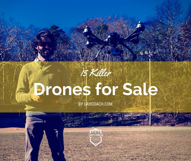 15 Killer Drones for Sale [Updated for Winter 2017]