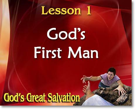 Lesson 1: God's First Man