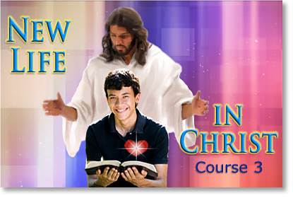 New Life in Christ course 3
