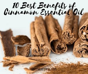 Best Benefits of Cinnamon Essential Oil