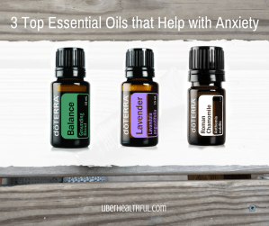 3 Top Essential Oils that Help with Anxious feelings