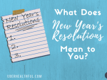 What Does New Year's Resolution Mean to You?