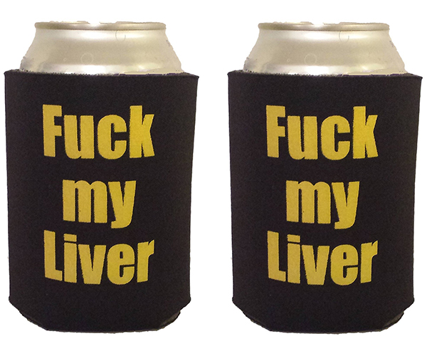 F*ck my Liver Can Cooler Koozie