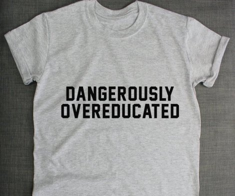 Dangerously Overeducated Graduation Tee