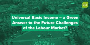 Universal Basic Income – A green answer to future challenges of the labour market? – Antwerp(BE) @ unkown location