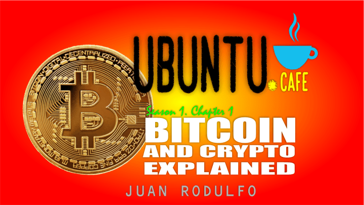 Bitcoin and Cryptocurrencies simple Explained by Juan Rodulfo