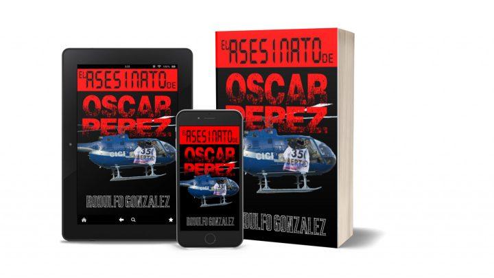 El Asesinato de Oscar Perez por Rodulfo Gonzalez