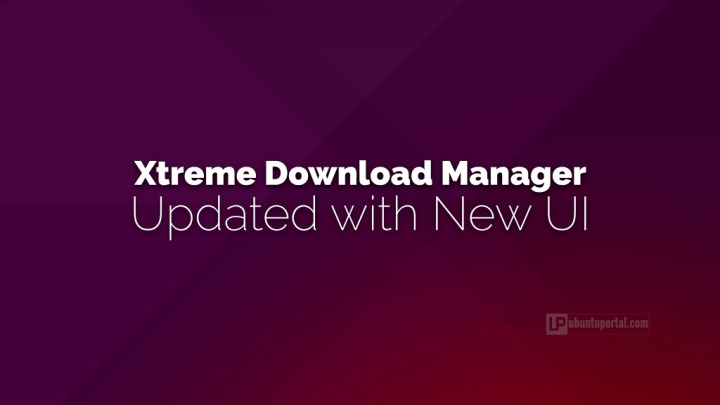 Xtreme Download Manager Updated with New UI