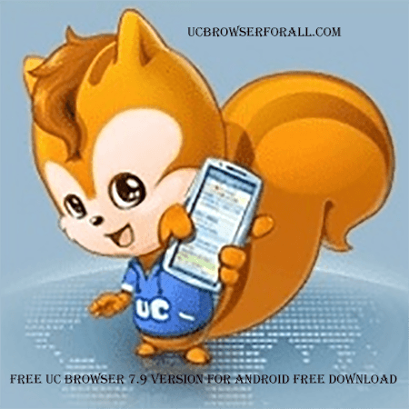 Free uc browser 7 9 version For Android