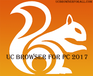 UC Browser for Pc 2017 - Free Download UC browser