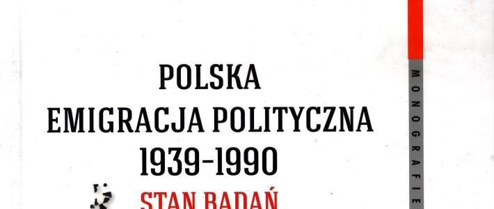 Raport – Polska Emigracja Polityczna