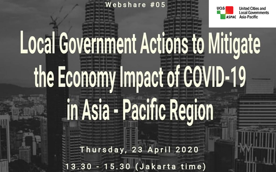 WEB SHARE #05: Local Governments Action to mitigate the Economy Impacts of COVID-19 in Asia-Pacific Region