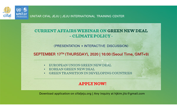 "UNITAR CIFAL JEJU: Current Affairs Webinar on Green New Deal ""Climate Policy"""