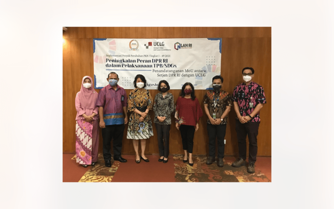 UCLG ASPAC-Indonesian Parliamentary MoU Signing:  Support to Localise SDGs