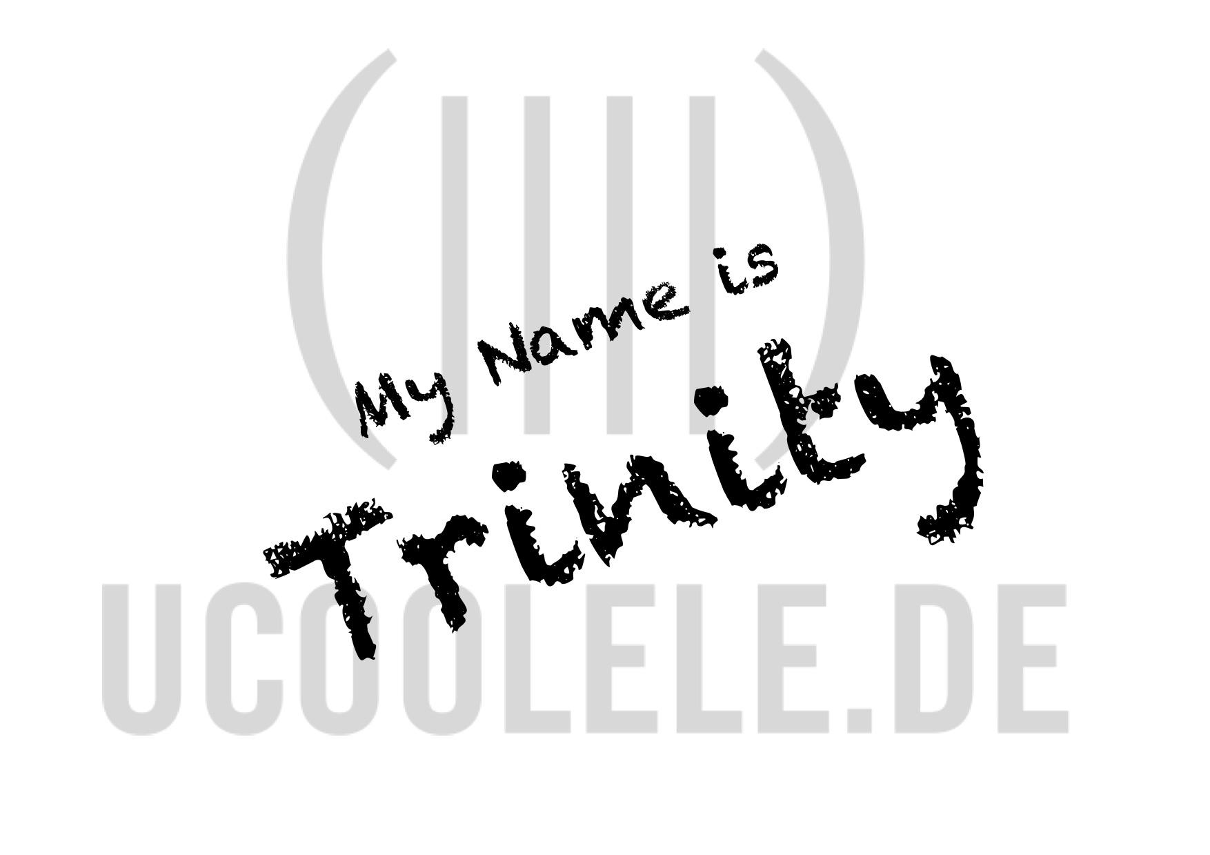 my name is trinity --- Ukulele Ensemble (2xMelodie, 1xAkkordbegl ...