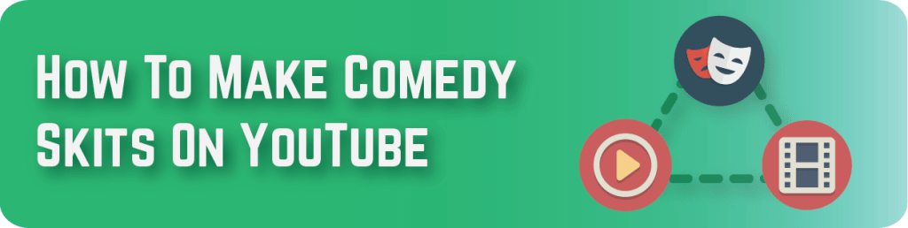 How To Make Comedy Skits On Youtube 2019