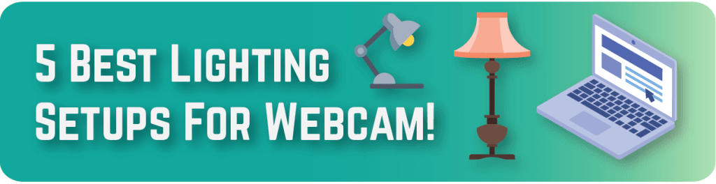 5 Best Lighting Set Ups For Webcasting! (& Look Really Good On Video)