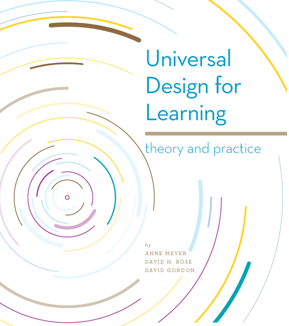 Universal Design for Learning - Theory and Practice
