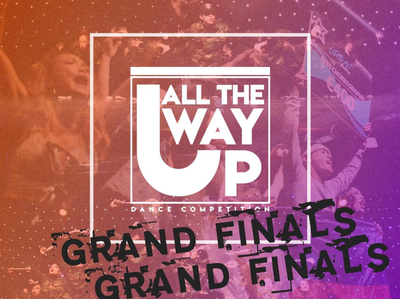 All The Way Up Dance Competition 2018 Grand Finals