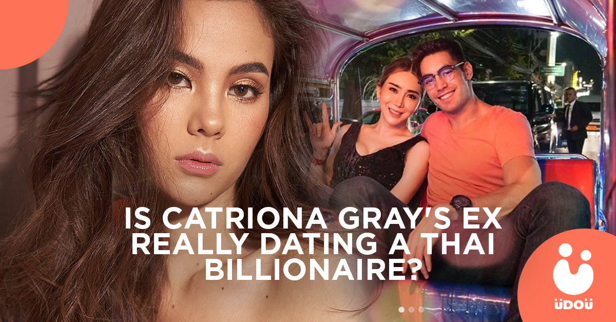 is catriona gray's ex really dating a thai billionaire