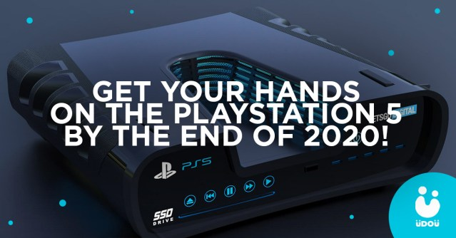get your hands on the playstation 5 by the end of 2020