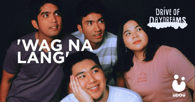 wag na lang by drive of daydreams