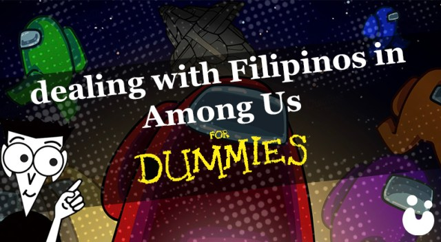 A-Dummies-Guide-To-Dealing-With-Filipinos-in-Among-Us