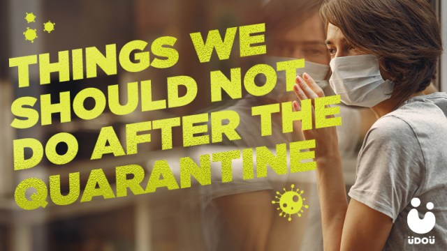 Things we should not do after the quarantine
