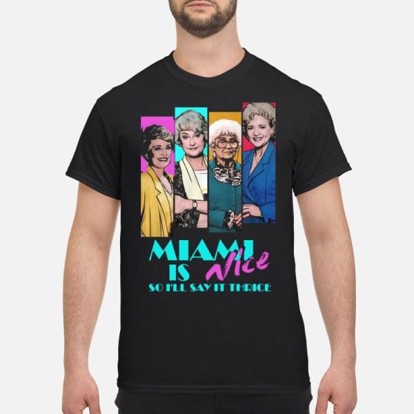 Golden Girls Miami Nice 'll Thrice Shirt