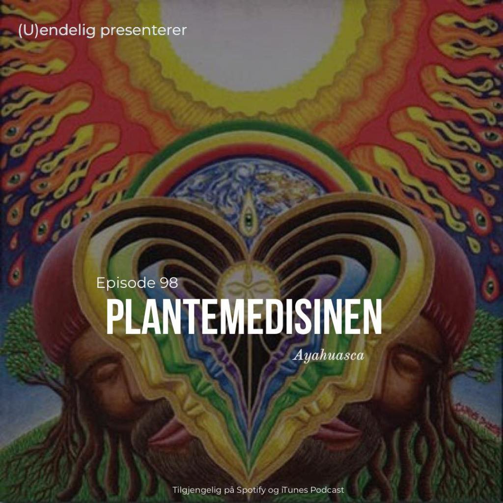 (U)098 – Plantemedisinen Ayahuasca