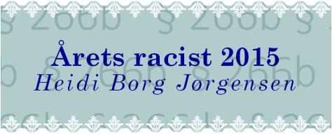 Heidi Borg Jørgensen, årets racist 2015
