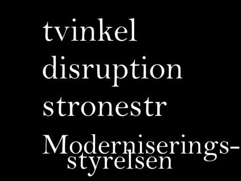 tvinkel disruption stronestr Moderniseringsstyrelsen