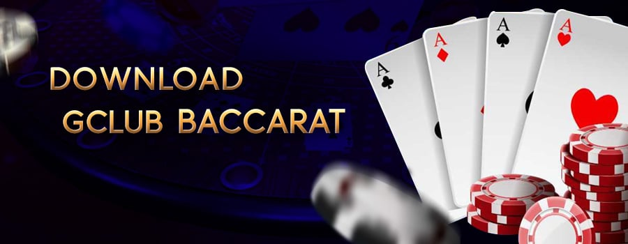 DOWNLOAD GCLUB BACCARAT