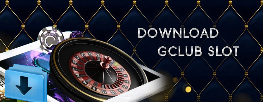 DOWNLOAD GCLUB SLOT
