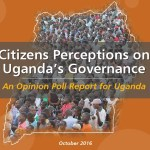 Opinion poll report of citizens' perceptions of governance in Uganda