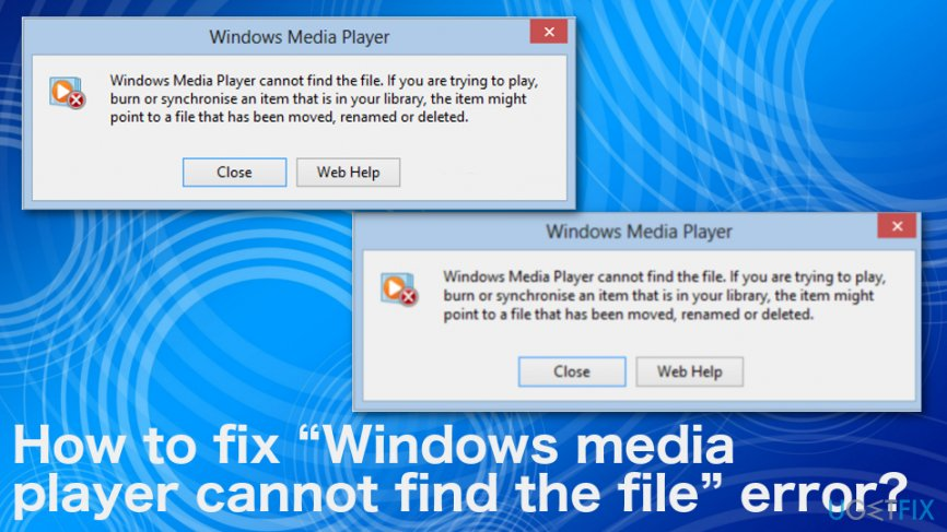 How To Fix Windows Media Player Cannot Find The File Error