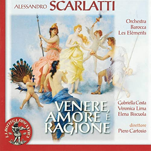 Alessandro Scarlatti: Venere, amore e ragione