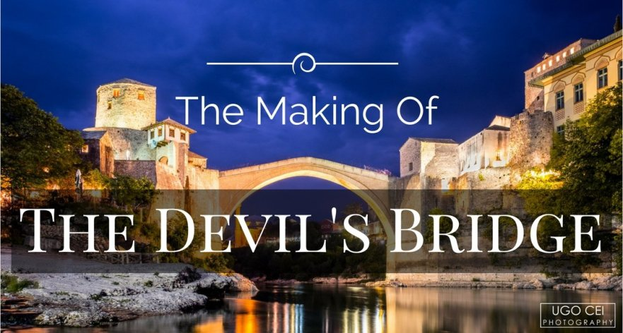 "The Making of ""The Devil's Bridge"""
