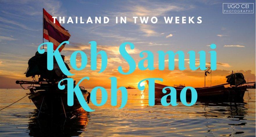 Koh Samui and Koh Tao